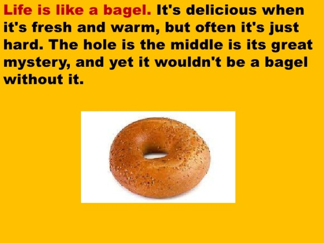 life is like a bagel